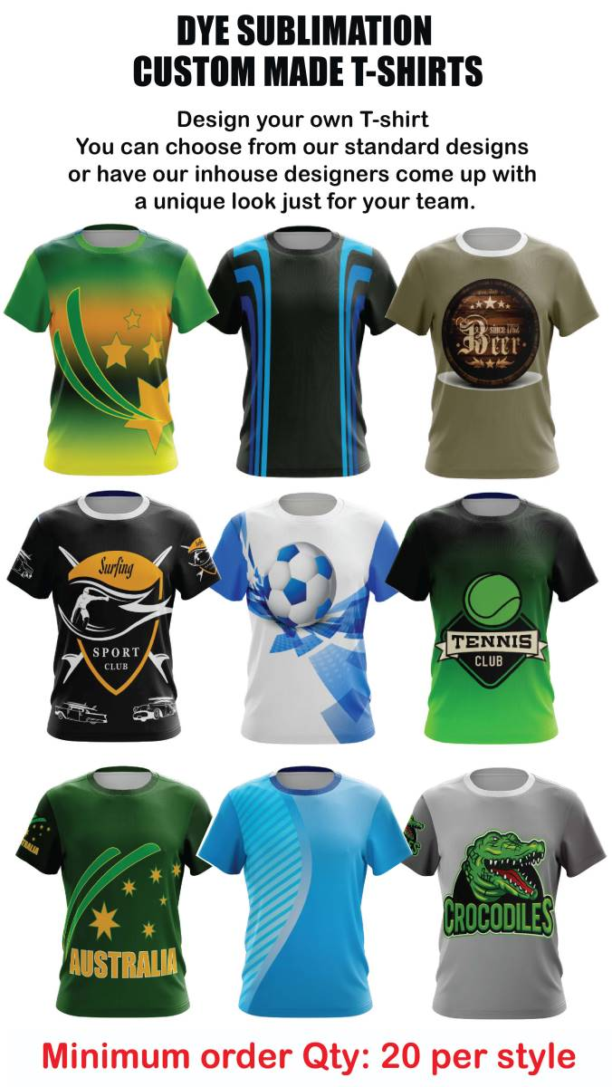 Dye Sublimated Custom made T- shirts