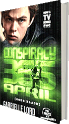 Conspiracy 365 April - the novel series by Australian author Gabrielle Lord