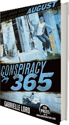 Conspiracy 365 August - the novel series by Australian author Gabrielle Lord