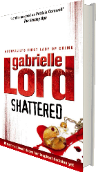 Shattered - the crime novel by Gabrielle Lord