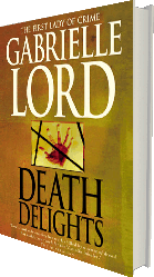Death Delights - the mystery novel by Gabrielle Lord